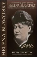 H.P.B.:  The Extraordinary Life & Influence of Helena Blavatsky