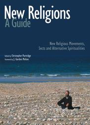 New Religions - A Guide:  New Religious Movements, Sects and Alternative Spiritualities